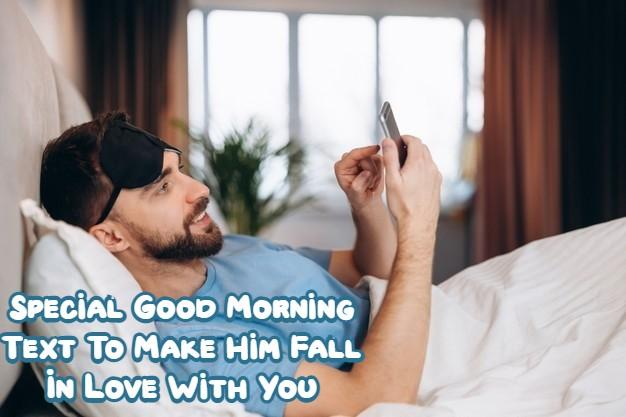 Good Morning Text To Make Him Fall In Love