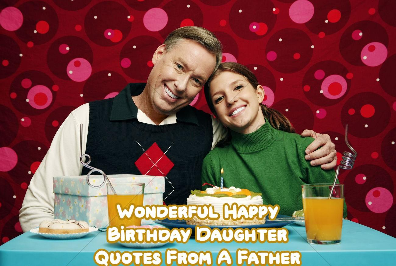 Happy Birthday Daughter Quotes From A Father